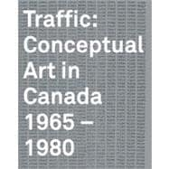 Traffic : Conceptual Art in Canada 1965-1980, 9781895442885