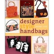 Cheap Designer Handbags - Designer Style Handbags Techniques And Projects For Unique Fun And Elegant Designs From Classic To Retro
