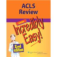 ACLS Review Made Incredibly Easy,9781608312887