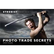 Strobist Photo Trade Secrets, Volume 2 Portrait Lighting Tec..., 9780321752888