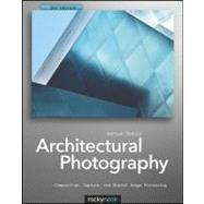 Architectural Photography : Composition, Capture, and Digita..., 9781933952888
