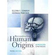 Reconstructing Human Origins : A Modern Sythesis,9780393912890