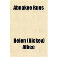 Abnakee Rugs: A Manual Describing the Abnakee Industry, the ..., 9780217672900  