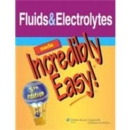 Fluids & Electrolytes Made Incredibly Easy!,9781608312900