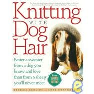 Knitting Sweaters - Knitting With Dog Hair Better A Sweater From A Dog You Know And Love Than From A Sheep You'll Never Meet