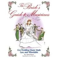 The Bride's Guide to Musicians: Live Wedding Music Made Easy..., 9781423482901  