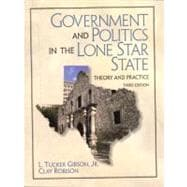 Government and Politics in the Lone Star State : Theory and Practice,9780139192913