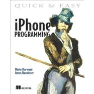 Quick and Easy iPhone Programming, 9781935182931