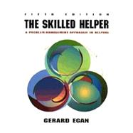The Skilled Helper: A Problem-Management Approach to Helping