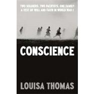 Conscience : Two Soldiers, Two Pacifists, One Family--A Test..., 9781594202940  