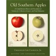 Old Southern Apples : A Comprehensive History and Descriptio..., 9781603582940  