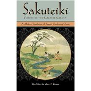 Sakuteiki : Visions of the Japanese Garden, 9780804832946