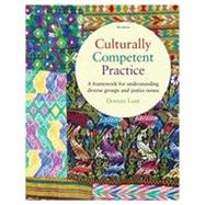 Culturally Competent Practice: A Framework for Understanding, 4th Edition