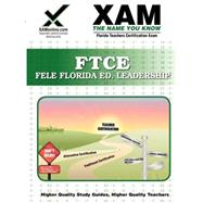 FTCE FELE Florida Educational Leadership: Teacher Certificat..., 9781581972948  