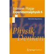 Experimentalphysik 6: Elektrizitit, Magnetismus Physik Denke..., 9783642172953