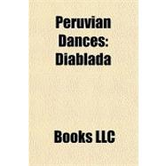 Peruvian Dances : Diablada, 9781156272954  