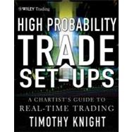 High-Probability Trade Setups: A Chartist?s Guide to Real-Ti..., 9781118112960