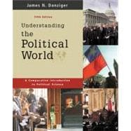 Understanding the Political World : A Comparative Introduction to Political Science,9780801332968