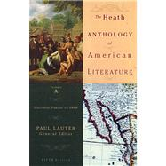 The Heath Anthology of American Literature Volume A: Colonial Period to 1800