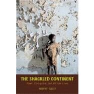 Shackled Continent : Power, Corruption, and African Lives, 9781588342973  