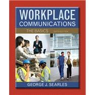 Workplace Communications The Basics with NEW MyTechCommLab -- Access Card Package,9780321912985