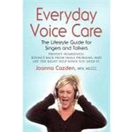 Everyday voice Care : The Lifestyle Guide for Singers and Ta..., 9781614342991