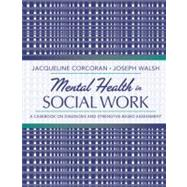 Mental Health in Social Work : A Casebook on Diagnosis and Strengths-Based Assessment