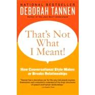 That's Not What I Meant! : How Conversational Style Makes or..., 9780062062994  