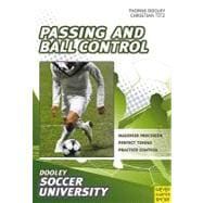 Soccer-Passing and Ball Control: 84 Drills and Exercises Designed to Improve Passing and Control,9781841263007