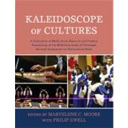 Kaleidoscope of Cultures: A Celebration of Multicultural Research and Practice: Proceedings of the MENC/ University of Tennessee National Symposium on Multicultural Music