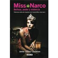 Miss Narco: Belleza, poder y violencia. Historias reales de ..., 9786071103017  