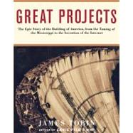 Great Projects : The Epic Story of the Building of America, ..., 9781451613018  