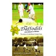 The Daffodils Who Played in Whites, 9781847713018
