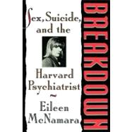 Breakdown: Sex, Suicide And The Harvard Psychiatri, 9781439183021  