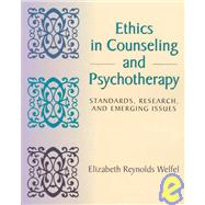 Ethics in Counseling and Psychotherapy : Standards, Research, and Emerging Issues