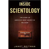 Inside Scientology : The Story of America's Most Secretive Religion,9780618883028