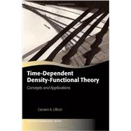 Time-Dependent Density-Functional Theory Concepts and Applications,9780199563029