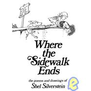 Where the Sidewalk Ends : Poems and Drawings,9780060513030