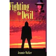 Fighting the Devil : A True Story of Consuming Passion, Dead..., 9781450213035  