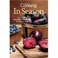 Fine Cooking in Season : Your Guide to Choosing and Preparing the Season's Best,9781600853036