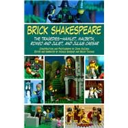 Brick Shakespeare: The Tragedies - Hamlet, Macbeth, Romeo and Juliet, and Julius Caesar by McCann, Jack