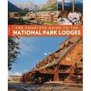 The Complete Guide to the National Park Lodges, 7th, 9780762773046