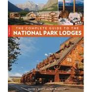 The Complete Guide to the National Park Lodges, 7th,9780762773046