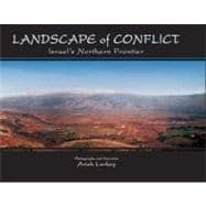 Landscape of Conflict : Israel's Northern Frontier,9789652293053