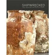 Shipwrecked: Tang Treasures and Monsoon Winds, 9781588343055  