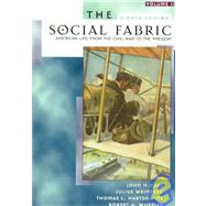 The Social Fabric: American Life from the Civil War to the Present
