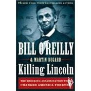 Killing Lincoln : The Shocking Assassination That Changed America Forever,9780805093070