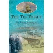 The Tin Ticket: The Heroic Journey of Australia's Convict Women,9780425243077