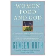 Women, Food, and God : An Unexpected Path to Almost Everythi..., 9781416543077  