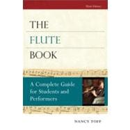 The Flute Book A Complete Guide for Students and Performers,9780195373080